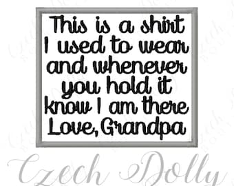 This is a shirt I used to wear Love Grandpa Iron On or Sew On Patch Memorial Memory Patch for Shirt Pillows