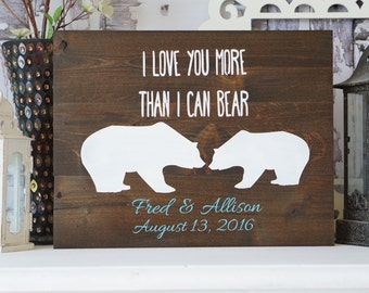 I Love You More Than I Can Bear | Rustic Wedding Decor | Anniversary Gift | Wedding Shower Gift | Primitive Wood Sign | Rustic Pallet