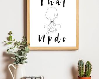 Werk That Updo Print