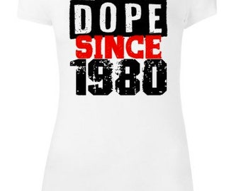 Dope Since. . .