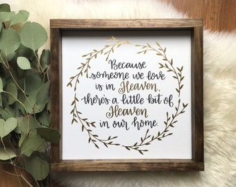 Because someone we love is in Heaven, there's a little bit of Heaven in our home   Framed Wood Sign