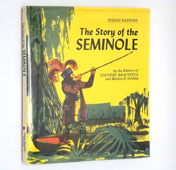 Indian Nations: Story of the Seminole by Editors of Country Beautiful 1973 Hardcover HC w/ Dust Jacket DJ - Native Americans - Children