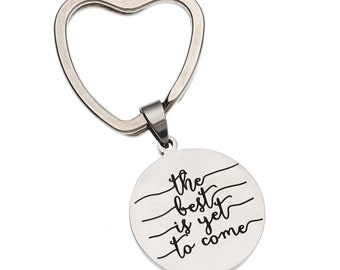 """Stainless Steel Keyring """" The Best Is Yet To Come """" Inspirational Keychain"""