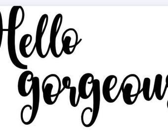 Hello Beautiful Or Gorgeous Mirror Decal Any Color Bathroom Decor Decoration  Inspirational Words Diva Wall Art