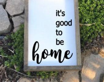 It's Good to be Home, It's Good to be Home Sign, It's Good to be Home Wood Sign, Home Sign, Wood Home Sign, Wood Sign, Home Sign, Sign