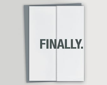 Funny Graduation Card / Finally