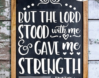 SVG, DXF, EPS Cut File - But The Lord Stood With Me 2 Timothy 4:17