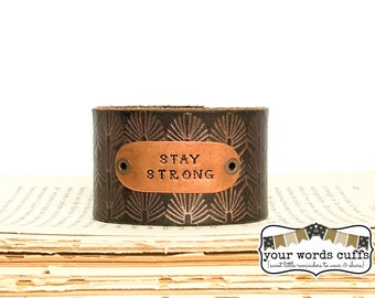 your words cuffs - hand stamped leather belt bracelet - leather cuff - stamped leather - dark brown copper embossed - STAY STRONG