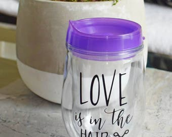 Wedding Hair Dresser Gift - Love is in the Hair Stemless Acrylic Wine Tumbler - Bev2Go -Custom Personalized Tumbler - Wedding Mug