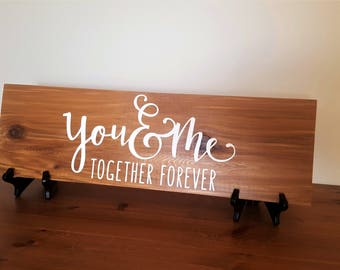 Wood Sign: You & Me Together Forever