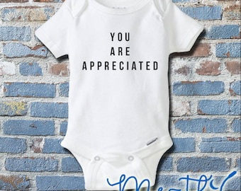 You Are Appreciated Onesie