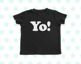 Yo! T-Shirt - Baby T-Shirt - Toddler T-Shirt - Baby Gift - Various Colours