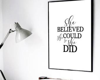 She believed She Could So She Did, Printable Art, Inspirational Quote, Gift for Her, Female Entrepreneur Gift, Motivational Quote Printable