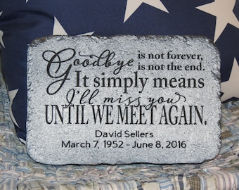 Memorial Stone, Personalized, In Memory, Grave Marker, Goodbye is not forever, Garden Stone, Sympathy, Remembrance, Loss, Grief, Death