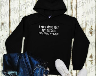 "Funny Cancer Shirt - ""FOUND MY BALLS"" Hoodie - Chemo Care Package - Mastectomy Shirt - Cancer Quote - Breast Cancer Awareness"