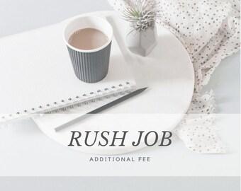 Rush job additonal fee