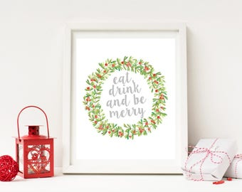 Eat, drink and be merry - Christmas Wreath Print