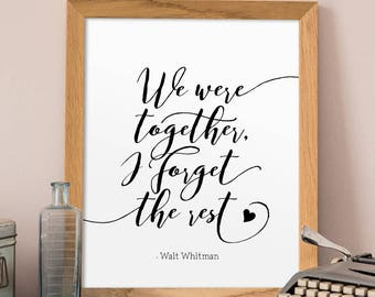 Quote Print, We Were Together I Forget the Rest, Walt Whitman Quote, Wedding Print, Anniversary Gift, Poetry Print, Romantic Quote, Prints