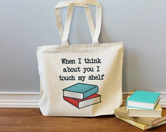 When I Think About you I Touch my Shelf XL Canvas Tote Bag