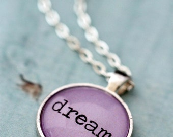 FREE SHIPPING Lavender Purple DREAM quote necklace - silver or bronze pendant necklace