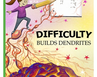 Difficulty Builds Dendrites Poster