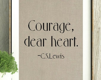 C.S.Lewis, Courage Dear Heart, Gift for friend, encouragment gift, Inspirational Art, Wall Art, Wall Art Gift, Home Decor,Christian Gift,Art