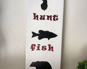 Hunt. Fish.Run. Great gift for a hunter! Hand painted.