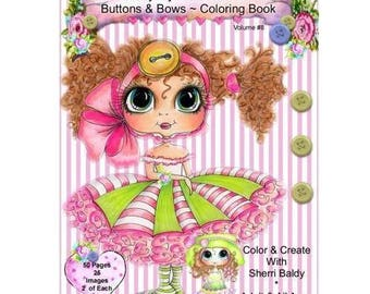 SHERRI BALDY COLORiNG BOOK - My BESTIEs - Ella Bella BUTTONs and BOWs - Adult Coloring  - 6x8