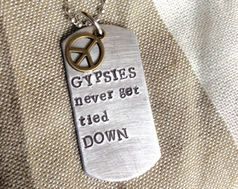 Gypsies Never Get Tied Down Dog Tag
