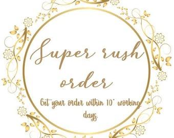 Super Rush Order Upgrades , Get your order within 10 Working days.  This upgrades for Super rush order.