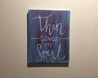 Then Sings My Soul - Painting