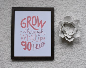 grow through what you go through, pink and white, hand drawn Typography Digital Art Download