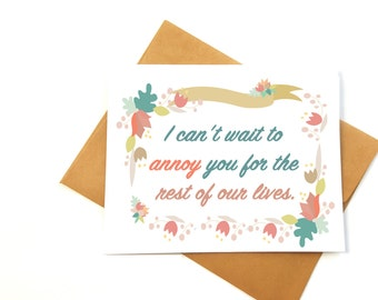 Funny bride card- I can't wait to annoy you for the rest of your life-Funny card for groom-card for bride-funny engagement card
