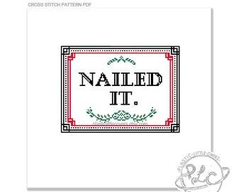 Nailed It. Modern Cross Stitch Pattern. Pop Culture cross stitch. Digital Download PDF.
