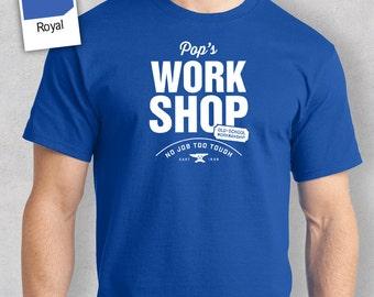 Pop's Work Shop T-shirt, Personalized Pop Gift. Tee Birthday Gift For Pop! Pop Gift, Pop Shirt! New Pop Gift