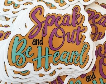 Speak Out and Be Heard Vinyl Sticker