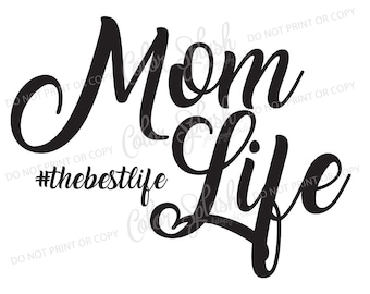 Mom Life SVG, mom life the best life cut file, cutting file, cricut, silhouette cameo