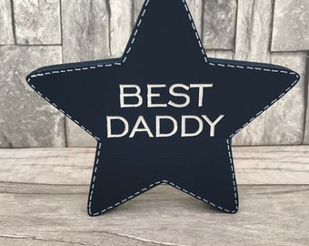 Best daddy freestanding star, any colour, dadsy, dad, grandad, Father's Day gift