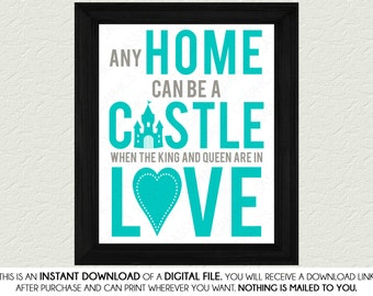 Any Home Can Be A Castle Quote Wall Art Print - Teal, Gray, Printable, Digital