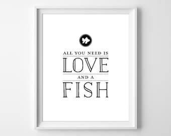 All You Need is Love and a Fish Print, Pet Fish Wall Art, Fish Lover Gift, Gift for a Friend, New Fish Gift, Instant Download