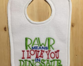 Embroidered Baby Bib - Rawr Means I Love You in Dinosaur - Made 100% In House