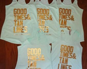 Good Times & Tan Lines Bachelorette tanks Bridal Party tank top Beach Bachelorette Bash Destination Wedding