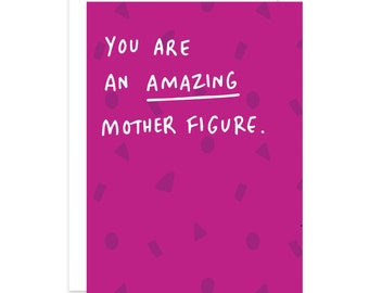 You Are An Amazing Mother Figure Step Mum Mother's Day Card - Fathers Day Card - Card for Dad - Single Dad Card by Veronica Dearly