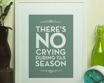 Custom Home Decor- There's NO Crying During Tax Season Accountant Office Wall Art