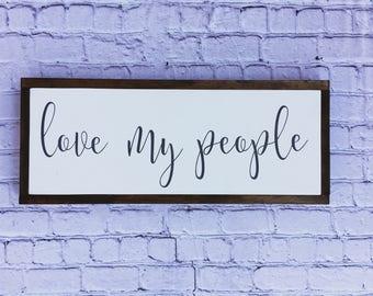 "Farmhouse ""love my people"" Sign"