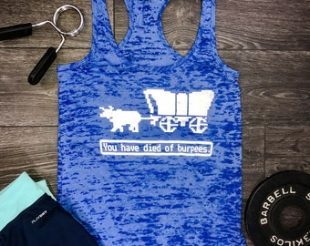 burpees tank, You Have Died of Burpees workout tank, funny burpee tank, funny workout tank, gym tank, funny gym tank, swole, oregon trail