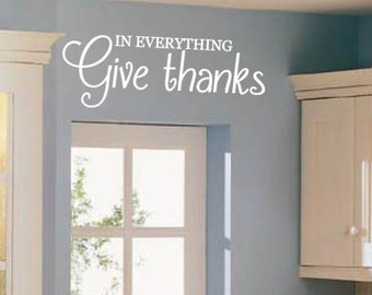 In Everything Give Thanks, Vinyl Wall Decal, Kitchen, Dining Room, Family, Vinyl Lettering, Give thanks, Inspirational, Wall decal