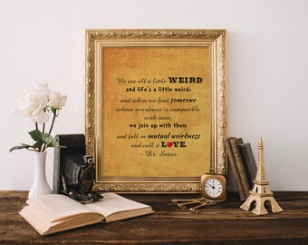We are all a little weird - orange Doctor Seuss print Great for homeschool or inspirational print