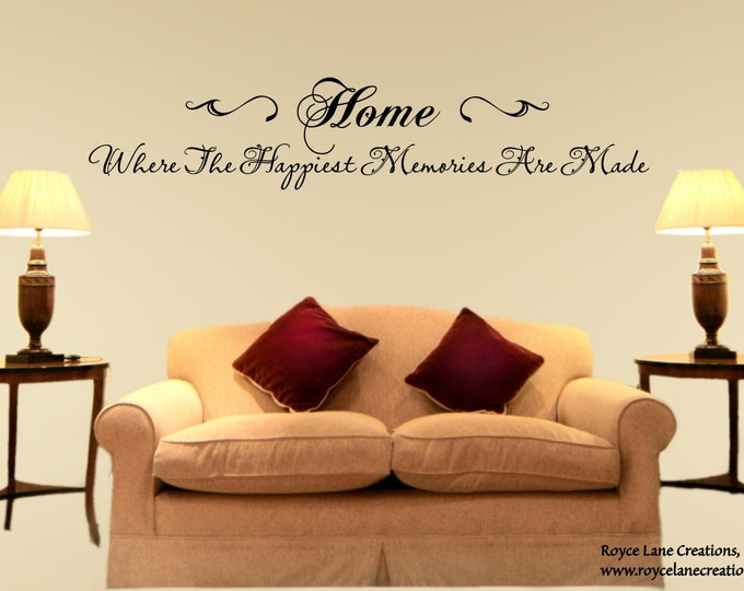 Family Wall Decal / Home Where the Happiest Memories are Made / Family Wall Quotes / Living Room Wall Decor / Living Room Wall Decal