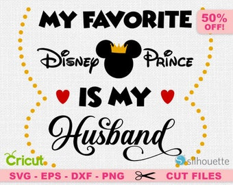 My Favorite Disney Prince svg, Disney love svg, Love svg, Love disney svg, Heart svg, Disney Prince SVG, Husband Svg, Marriage Svg